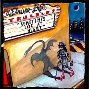 Drive-By Truckers - Sometimes Late At Night