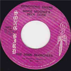 The Soul Searchers  - Since Mother's Been Gone / My Work