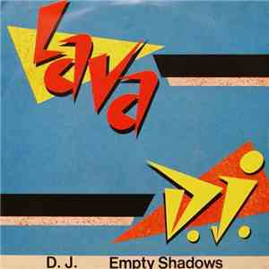 Lava  - D. J. / Empty Shadows