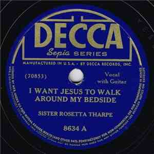 Sister Rosetta Tharpe - I Want Jesus To Walk Around My Bedside / Pure Relig ...