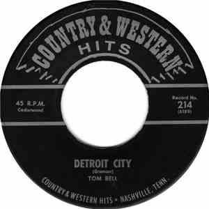 Tom Bell  - Detroit City / Am I That Easy To Forget