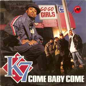 K7 - Come Baby Come / I'll Make You Feel So Good