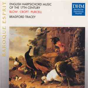 Blow, Croft, Purcell / Bradford Tracey - English Harpsichord Music Of The S ...