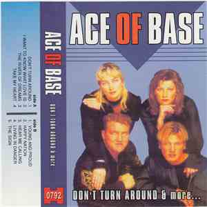 Ace Of Base - Don't Turn Around & More...