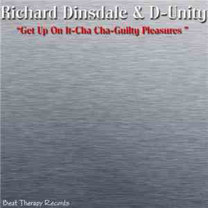 Richard Dinsdale & D-Unity - Get Up On It - Cha Cha - Guilty Pleasures