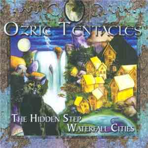 Ozric Tentacles - The Hidden Step / Waterfall Cities