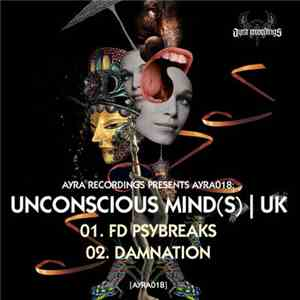 Unconscious Mind(s) - FD Psybreaks / Damnation