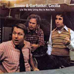 Simon & Garfunkel - Cecilia / The Only Living Boy In New York
