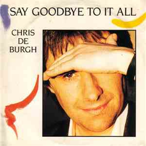 Chris de Burgh - Say Goodbye To It All / Fatal Hesitation