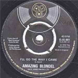 Amazing Blondel - I'll Go The Way I Came