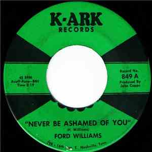 Ford Williams - Never Be Ashamed Of You / Honky Talk Blues