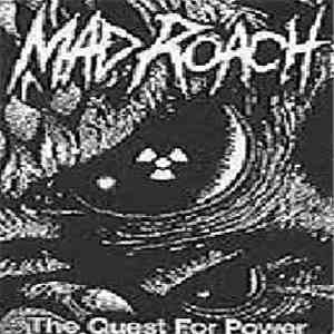 Mad Roach - The Quest For Power
