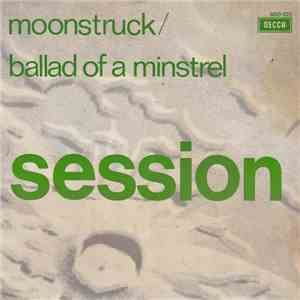 Session  - Moonstruck / Ballad Of A Minstrel