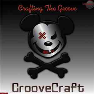GrooveCraft - Crafting The Groove