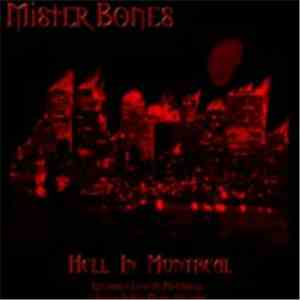 Mister Bones - Hell In Montreal