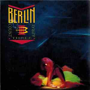 Berlin - Count Three And Pray