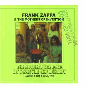 Frank Zappa & The Mothers Of Invention - The Mothers Are Dead, But Zappa's  ...
