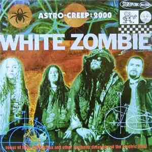 White Zombie - Astro-Creep: 2000 (Songs Of Love, Destruction And Other Synt ...