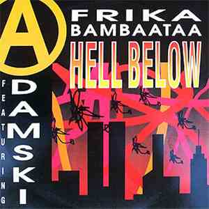 Afrika Bambaataa ,Featuring Adamski - Hell Below