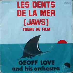 Geoff Love & His Orchestra - Les Dents De La Mer / L'Exorciste