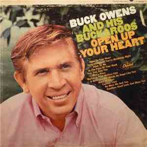 Buck Owens And His Buckaroos - Open Up Your Heart
