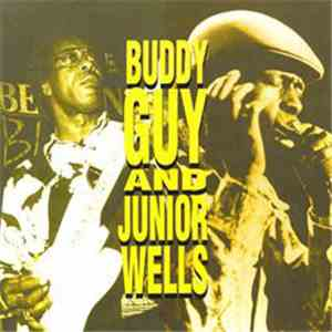 Buddy Guy & Junior Wells - Buddy Guy & Junior Wells