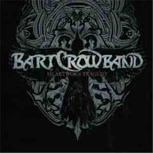 Bart Crow Band - Heartworn Tragedy
