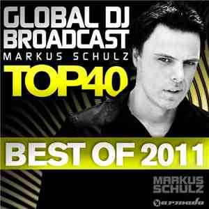 Markus Schulz - Global DJ Broadcast Top 40 - Best Of 2011