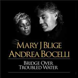 Mary J Blige & Andrea Bocelli - Bridge Over Troubled Water