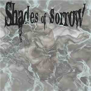 Shades Of Sorrow - Shades Of Sorrow