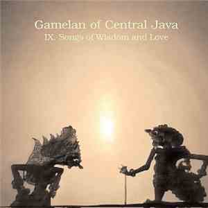 Various - Gamelan Of Central Java - IX. Songs Of Wisdom And Love
