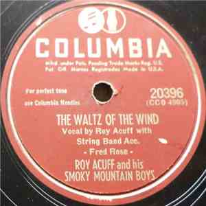 Roy Acuff And His Smoky Mountain Boys - The Waltz Of The Wind / The Songbir ...