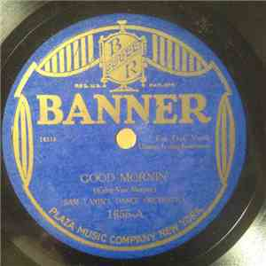 Sam Lanin's Dance Orchestra / Newport Society Orchestra - Good Mornin' / He ...