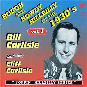 Bill Carlisle Featuring Cliff Carlisle - Rough And Rowdy Hillbilly Of The 1 ...