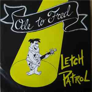 Letch Patrol / Youth Gone Mad - Ode To Fred / Better Things