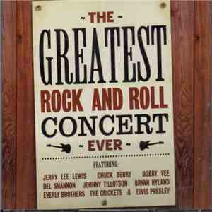 Various - The Greatest Rock And Roll Concert Ever