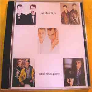 Pet Shop Boys - Actual Mixes, Please