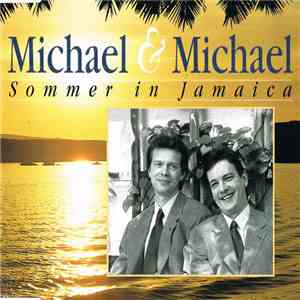 Michael & Michael - Sommer In Jamaica