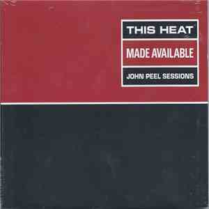 This Heat - Made Available (John Peel Sessions)