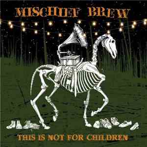 Mischief Brew - This Is Not For Children
