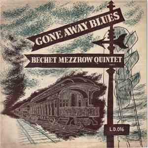 The Mezzrow-Bechet Quintet - Gone Away Blues