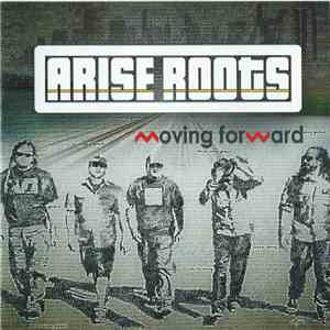 Arise Roots - Moving Forward